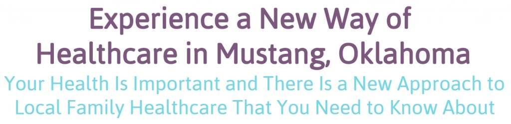 Experience A New Way of Healthcare in Mustang Oklahoma